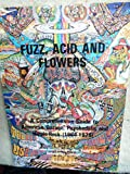 Fuzz, Acid and Flowers: Comprehensive Guide to American Garage, Psychedelic and Hippie-Rock