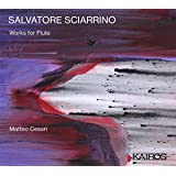 Salvatore Sciarrino : uvres pour flûte. Cesari.