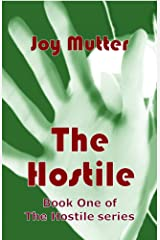The Hostile: Book One of The Hostile series Kindle Edition