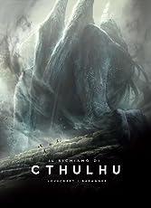Il richiamo di Cthulhu. Ediz. illustrata