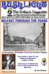 Belfast Through The Years: A Chronology Of Belfast From Its Earliest Origins (Rushlight: The Belfast Magazine Book 8) Kindle Edition