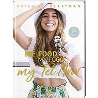 ME FOOD, MY FOOD, MY TEL AVIV: Mehr als 120 GLUTEN- und LAKTOSEFREIE Rezepte