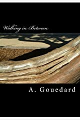 Walking in Between: a collection of poetry Paperback