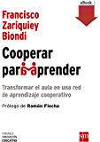 Cooperar para aprender: Transformar el aula en una red de aprendizaje cooperativo (Biblioteca Innovación Educativa nº 15…