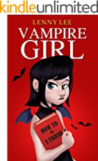 Books for Girls : Vampire Girl: (Friendship, Grow up, Coming of Age, Books for Girls 9-12)