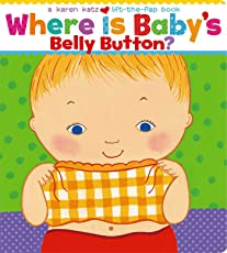 Where Is Baby's Belly Button? (Karen Katz Lift-the-Flap Books)