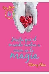 Hasta que el mundo vuelva a creer en la magia (Sin Mar 4) Versión Kindle
