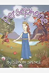 Persephone: Book 7- Early Myths: Kids Books on Greek Myth Paperback