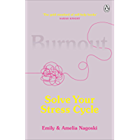 Burnout: The secret to solving the stress cycle (English Edition)