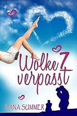 Wolke 7 verpasst: Liebesroman Kindle Ausgabe