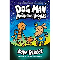 Mothering Heights (Dog Man 10): the laugh-out-loud, blockbusting full-colour graphic novel from international…