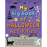 My Big Book of Halloween Activities: Fun Decorations, Cards, Recipes, and Coloring for the Whole Family (English Edition…