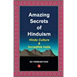 Amazing Secrets of Hinduism: Hindu Culture and Incredible India