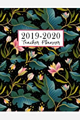 Teacher Planner: Lesson Plan for Class Organization | Weekly and Monthly Agenda | Academic Year August - July | Pink Floral Print (2019-2020) Paperback