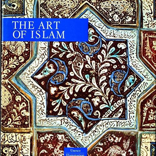 The Art of Islam (UNESCO/Flammarion series) par Nurhan Atasoy, etc., Afif Bahnassi