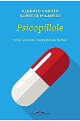 Psicopillole: Per un uso etico e strategico dei farmaci Formato Kindle
