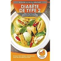 Diabète De Type 2: Livre De Recettes Et Plan D'action Pour Les Personnes Nouvellement Diagnostiquées: Inverser Votre…