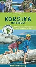 Korsika mit Kindern: 50 Wander- und Entdeckertouren in den Bergen und am Meer (Abenteuer und Erholung für Familien)