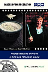 Images of Incarceration: Representations of Prison in Film and Television Drama Paperback