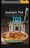 Instant Pot Cookbook 700 Recipes: Top 700 Instant Pot Recipes (English Edition)