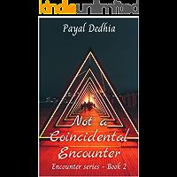 Not a Coincidental Encounter (Encounter Series Book 2)