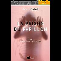 La prison du papillon: Un récit inspiré d'une histoire vraie
