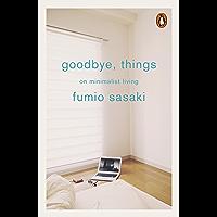 Goodbye, Things: On Minimalist Living (English Edition)