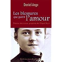 Les Blessures Que Guerit l'Amour, Therese de Lisieux, Prophète de l'Esprit Saint
