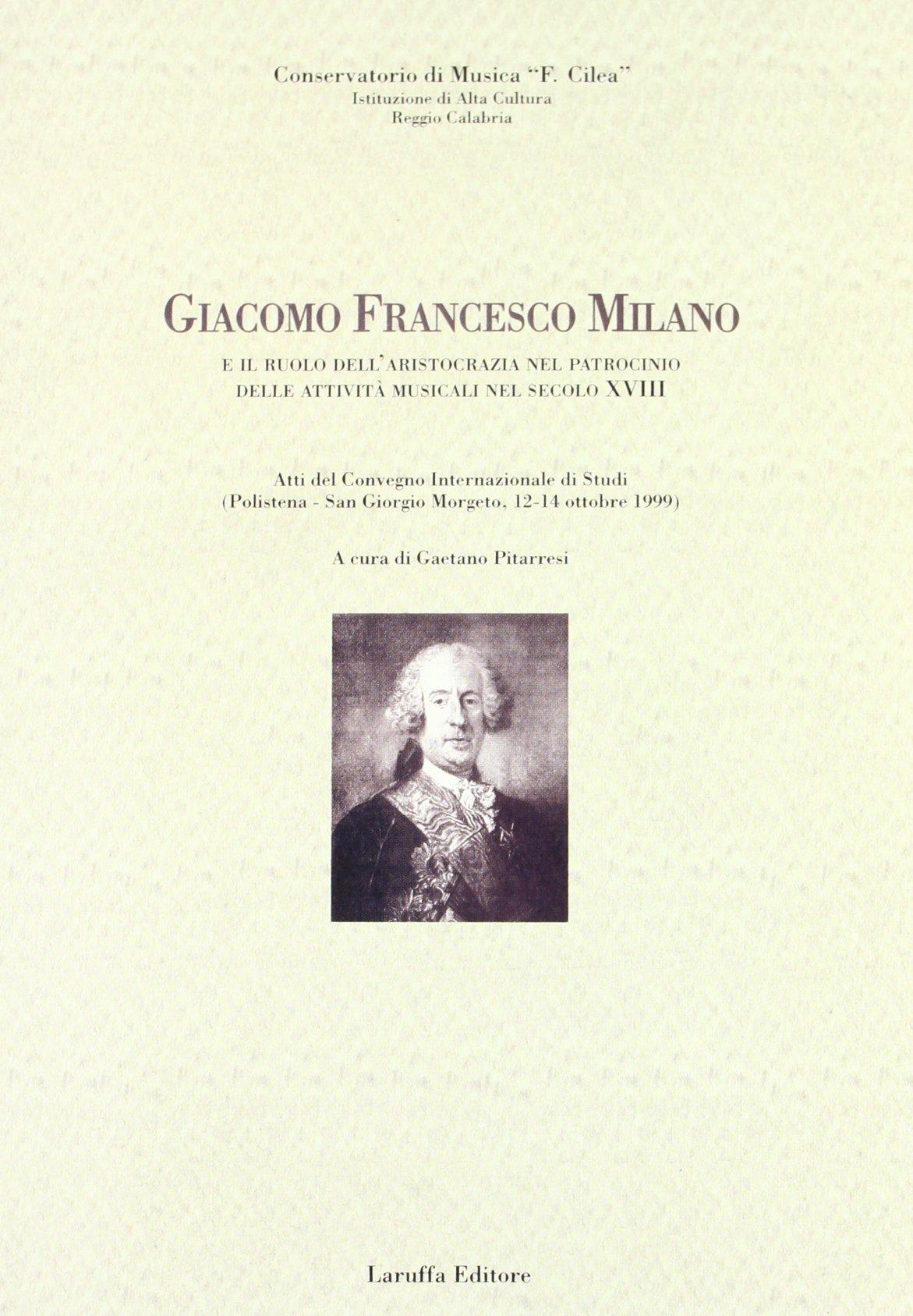 Giacomo Francesco Milano e il ruolo dell'aristocrazia nel patrocinio delle attivit� musicali nel sec