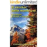 Il vecchio della montagna: Le indagini di Moser e Paradisi - volume 3