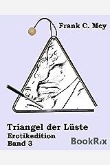 Triangel der Lüste - Band 3: Erotikedition Kindle Ausgabe