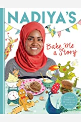 Nadiya's Bake Me a Story: Fifteen stories and recipes for children Hardcover