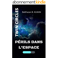 TWIN CIRCLES: Périls dans l'espace (Saga tome 1 - Roman de Science-fiction - Polar SF )