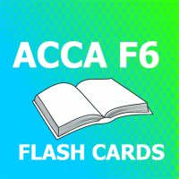 ACCA F6 Flash Cards 2018 Ed