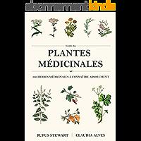 Guide des plantes médicinales: 300 herbes médicinales à connaître absolument
