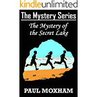 The Mystery of the Secret Lake (The Mystery Series Book 13)