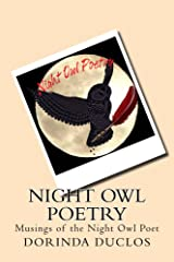 Night Owl Poetry: Musings of the Night Owl Poet Kindle Edition