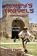 TERRY'S TRAVELS: ORCLAND TO THE OTTOMANS Kindle Edition