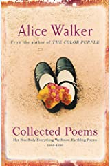 Alice Walker: Collected Poems: Her Blue Body Everything We Know: Earthling Poems 1965-1990 Paperback