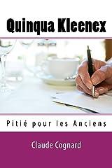 QUINQUA KLEENEX - Pitié pour les Anciens Format Kindle