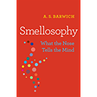 Smellosophy: What the Nose Tells the Mind (English Edition)