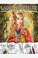 Coloring book Ladies of Nature. Grayscale: Coloring Book for Adults Taschenbuch