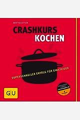 Crashkurs Kochen (GU Grundkochbücher) Broschiert