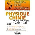 Physique-chimie PSI/PSI* (Savoir et Faire en Prépas)