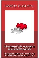 Il Processo Civile Telematico con software gratuiti: Guida passo-passo per Avvocati alle notifiche PEC e depositi con SLpct (Processi telematici) Formato Kindle
