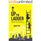 Up The Ladder: 10 Essential Life Skills for Every Millennial to Fast-Track Their Career
