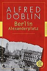 Berlin Alexanderplatz: Die Geschichte vom Franz Biberkopf (Fischer Klassik)