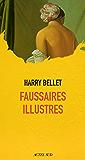 Faussaires illustres (PEINTURE, BD) (French Edition)
