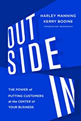 Outside In: The Power of Putting Customers at the Center of Your Business Kindle Edition