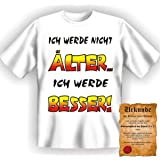 Lustige Sprüche Fun Tshirt Ich werde nicht älter, ich werde besser! - Geburtstag tshirt mit Urkunde!